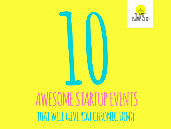 10 AWESOME STARTUP EVENTS